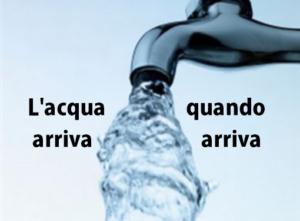L'acqua quando arriva arriva. Destino inesorabile di un pessimo servizio